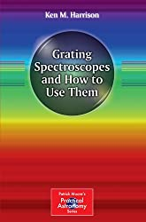 Grating Spectroscopes and How to Use Them (Patrick Moore's Practical Astronomy Series) (The Patrick Moore Practical Astronomy Series)