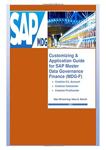 Customizing & Application Guide for SAP Master Data Governance Finance (MDG-F)- Creation of G/L account-Creation Cost - & Profitcenter: Application & Customizing Guide for MDG-F