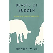 Beasts of Burden: Animal and Disability Liberation (English Edition)