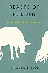 Beasts Of Burden: Animal & Disability Liberation