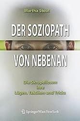 Der Soziopath von nebenan. Die Skrupellosen: ihre Lügen, Taktiken und Tricks