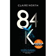 84K: 'An eerily plausible dystopian masterpiece' Emily St John Mandel (English Edition)