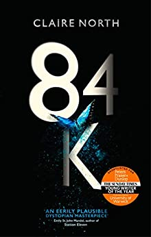 84K: 'An eerily plausible dystopian masterpiece' Emily St John Mandel (English Edition) van [North, Claire]
