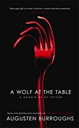 A Wolf at the Table by Augusten Burroughs (2008-05-29)