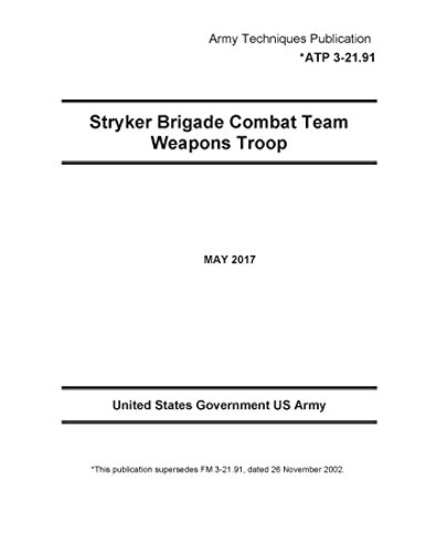army-techniques-publication-atp-3-2191-fm-3-2191-stryker-brigade-combat-team-weapons-troop-may-2017-