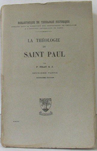 La théologie de Saint Paul , deuxième partie par Prat