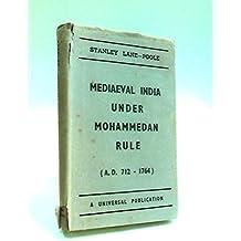 Mediæval India under Mohammedan rule (A.D. 712-1764)