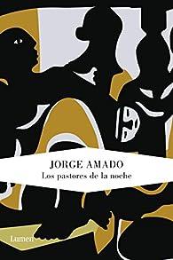 Los pastores de la noche par Jorge Amado