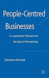 People-Centred Businesses: Co-Operatives, Mutuals and the Idea of Membership