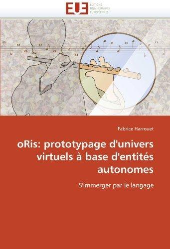 oris-prototypage-dunivers-virtuels-base-dentit-autonomes-simmerger-par-le-langage-french-edition-by-