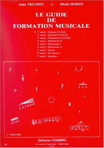 Guide de formation musicale. 1ère année - Débutant 1 (I.M.I) par Alain Truchot