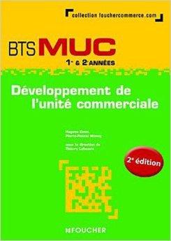 Dveloppement de l'unit commerciale BTS MUC de Thierry Lefeuvre ,Hugues Davo ,Pierre-Pascal Mancy ( 11 mai 2011 )