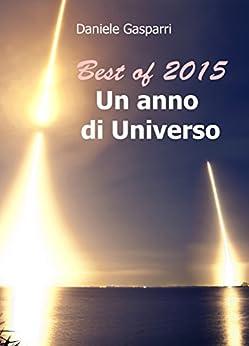 Best of 2015, un anno di Universo di [Gasparri, Daniele]