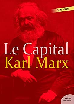 Le Capital (Les grands classiques Culture commune) (French Edition) by [Marx, Karl]
