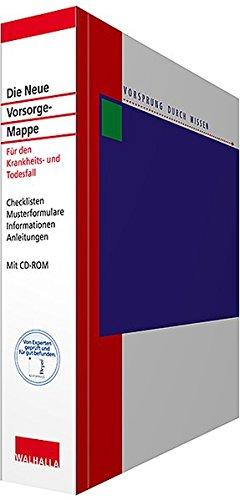 Die Neue Vorsorge-Mappe mit CD-ROM: Organisationshilfe im Krankheits- und Todesfall. Arbeitsblätter, Musterbriefe und Dokumente