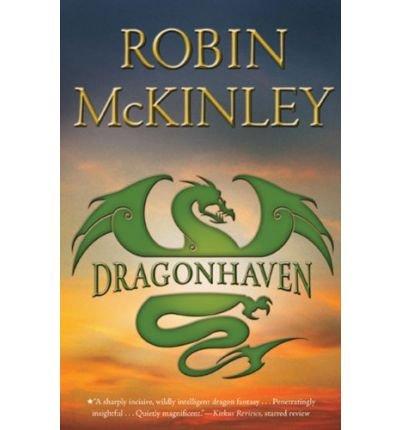 [ [ [ Dragonhaven [ DRAGONHAVEN ] By McKinley, Robin ( Author )Oct-29-2009 Paperback