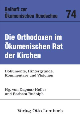 Preisvergleich Produktbild Die Orthodoxen im Ökumenischen Rat der Kirchen: Dokumente, Hintergründe, Kommentare und Visionen