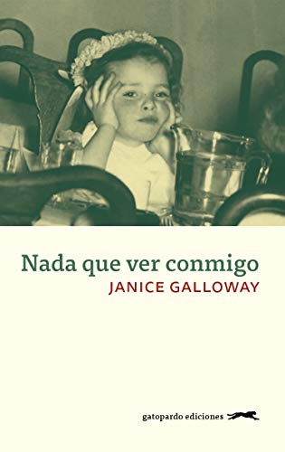 Nada que ver conmigo por Janice Galloway