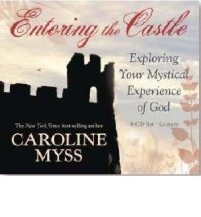 [(Entering the Castle)] [Author: Caroline M. Myss] published on (April, 2007)