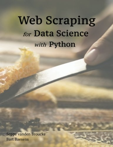 Web Scraping for Data Science with Python por Seppe vanden Broucke PhD