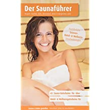 Region 6.7: Niederrhein Süd, Aachen, Köln, Düsseldorf, Bonn & Bergisches Land - Der regionale Saunaführer mit Gutscheinen - Auflage 2018, 2019/20: Jetzt mit separatem Gutscheinbuch (Der Saunaführer)