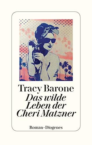 Buchseite und Rezensionen zu 'Das wilde Leben der Cheri Matzner' von Tracy Barone