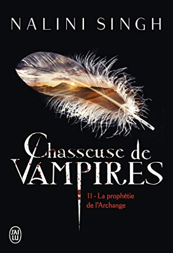 Chasseuse de vampires (Tome 11) - La prophétie de l'Archange (FANTASTIQUE)