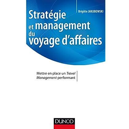 Stratégie et management du voyage d'affaires - Mettre en place un Travel Management performant