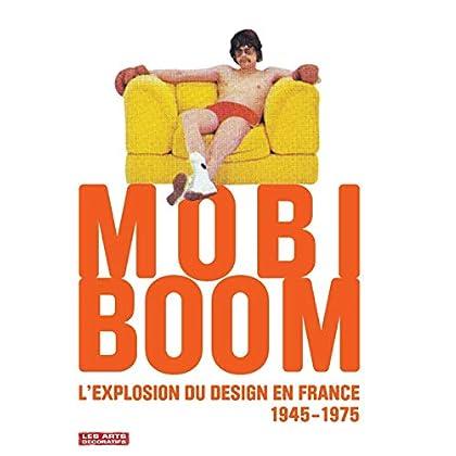 Mobi Boom: L'explosion du design en France, 1945 - 1975