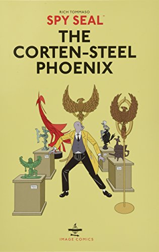 Spy Seal Volume 1: The Corten-Steel Phoenix por Rich Tommaso
