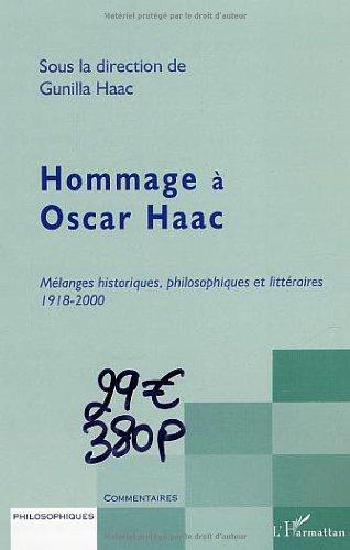 Hommage à Oscar Haac : Mélanges historiques, philosophiques et littéraires 1918-2000 par Gunilla Haac