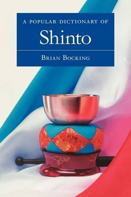 [(A Popular Dictionary of Shinto)] [By (author) Brian Bocking] published on (December, 1997)