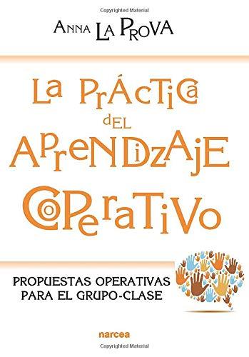 La práctica del aprendizaje cooperativo (Educación Hoy)