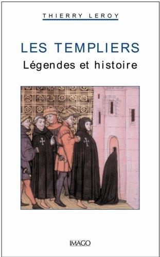 Les Templiers : Légendes et histoire