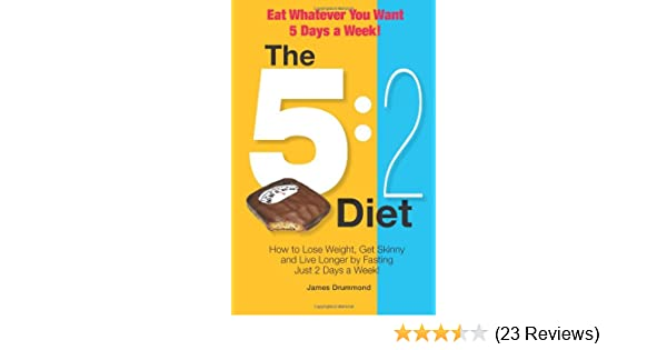 The 52 diet eat whatever you want 5 days a week how to lose the 52 diet eat whatever you want 5 days a week how to lose weight get skinny and live longer by fasting just 2 days a week ccuart Gallery