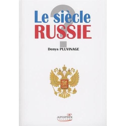 Le siècle Russie ? : Témoignages et réflexions