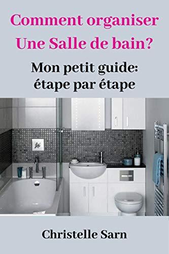 Couverture du livre Comment organiser une Salle de bain?:: Mon petit guide: étape par étape
