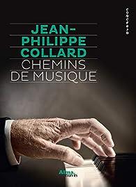 Chemins de musique par Jean-philippe Collard