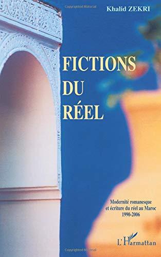Fictions du réel : modernité romanesque et écriture du réel au Maroc, 1990-2006 par Khalid Zekri