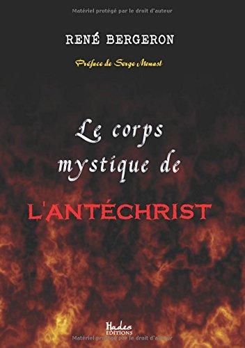 Le Corps Mystique de l'Antéchrist par René Bergeron