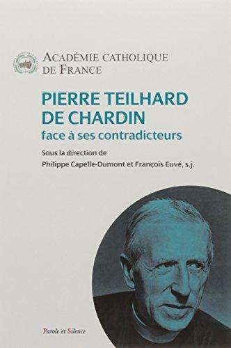 Pierre Teilhard de Chardin face  ses contradicteurs