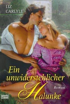 Ein unwiderstehlicher Halunke: Roman (Historische Liebesromane. Bastei Lübbe Taschenbücher)
