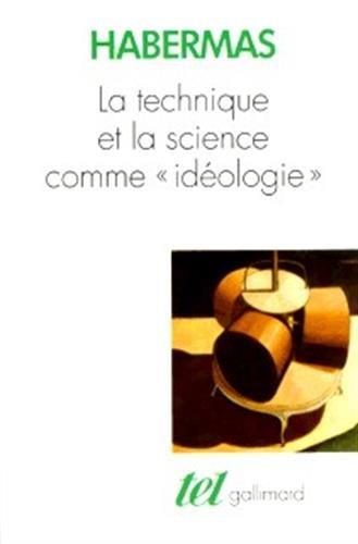 La Technique et la science comme « idéologie »