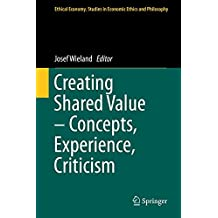Creating Shared Value - Concepts, Experience, Criticism (Ethical Economy)