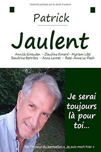 Je serai toujours là pour toi par  Patrick Jaulent
