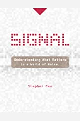 Signal by Few, Stephen (June 1, 2015) Hardcover Unknown Binding