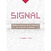 Signal by Stephen Few (1-Jun-2015) Hardcover