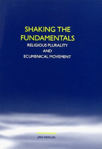 Shaking the Fundamentals: Religious Plurality and Ecumenical Movement