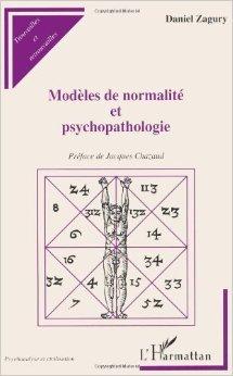 Modles de normalit et psychopathologie de Jacqiues Chazaud (Prface),Daniel Zagury ( 3 mai 2000 )