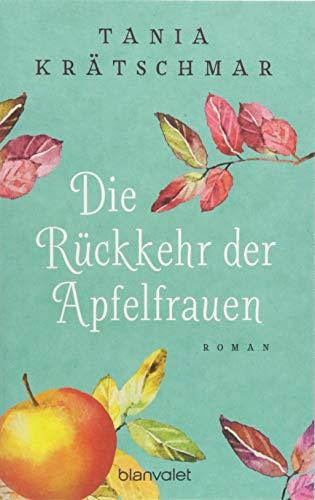 Die Rückkehr der Apfelfrauen: Roman (Die Rückkehr Der)
